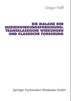 Die Malaise der Medienwirkungsforschung: Transklassische Wirkungen und klassische Forschung