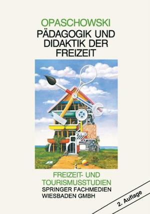 Padagogik und Didaktik der Freizeit af Horst W. Opaschowski