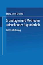 Grundlagen und Methoden aufsuchender Jugendarbeit af Franz Josef Krafeld