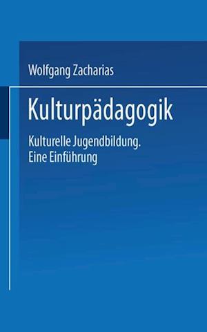 Kulturpadagogik af Wolfgang Zacharias