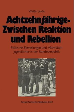 Achtzehnjahrige - zwischen Reaktion und Rebellion af Walter Jaide