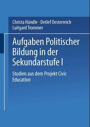 Aufgaben politischer Bildung in der Sekundarstufe I af Detlef Oesterreich, Christa Handle, Luitgard Trommer