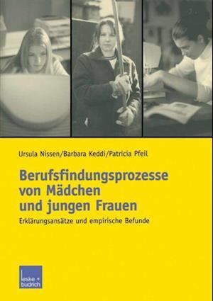Berufsfindungsprozesse von Madchen und jungen Frauen af Barbara Keddi, Ursula Nissen, Patricia Pfeil