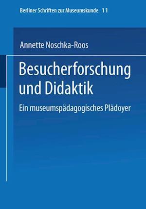 Besucherforschung und Didaktik af Annette Noschka-Roos