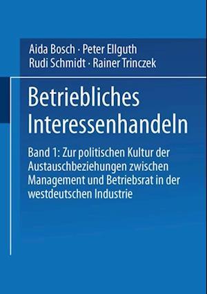Betriebliches Interessenhandeln af Rudi Schmidt, Aida Bosch, Peter Ellguth
