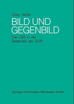 Bild und Gegenbild: Die USA in der Belletristik der SBZ und der DDR (bis 1987) af Daisy Weel