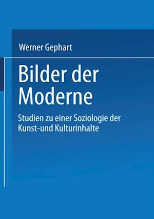 Bilder der Moderne af Werner Gephart
