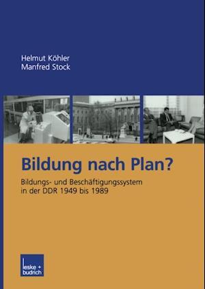 Bildung nach Plan? af Manfred Stock, Helmut Kohler