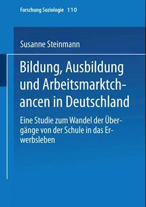 Bildung, Ausbildung und Arbeitsmarktchancen in Deutschland af Susanne Steinmann