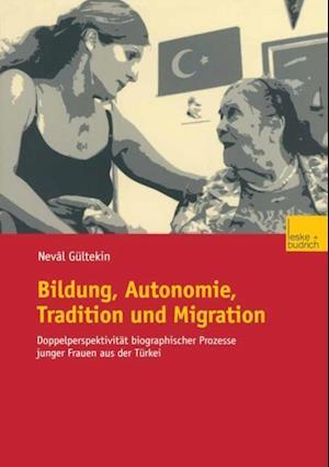 Bildung, Autonomie, Tradition und Migration af Neval Gultekin