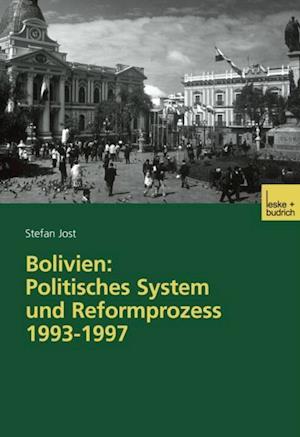 Bolivien: Politisches System und Reformprozess 1993-1997 af Stefan Jost