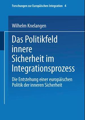 Das Politikfeld innere Sicherheit im Integrationsprozess af Wilhelm Knelangen
