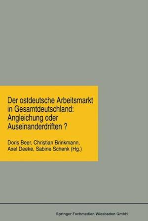 Der ostdeutsche Arbeitsmarkt in Gesamtdeutschland: Angleichung oder Auseinanderdriften?