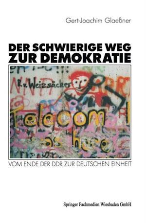 Der schwierige Weg zur Demokratie af Gert-Joachim Glaener