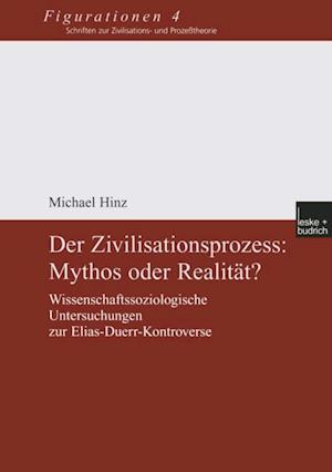 Der Zivilisationsprozess: Mythos oder Realitat? af Michael Hinz