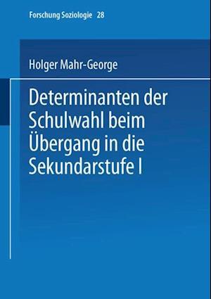 Determinanten der Schulwahl beim Ubergang in die Sekundarstufe I af Holger Mahr-George
