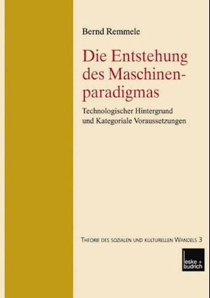 Die Entstehung des Maschinenparadigmas af Bernd Remmele