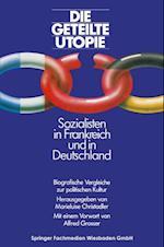 Die geteilte Utopie Sozialisten in Frankreich und Deutschland