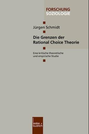 Die Grenzen der Rational Choice Theorie af Jurgen Schmidt