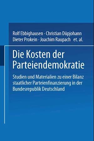 Die Kosten der Parteiendemokratie af Rolf Ebbighausen, Christian Dupjohann, Dieter Prokein