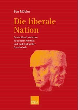 Die liberale Nation af Ben Mobius