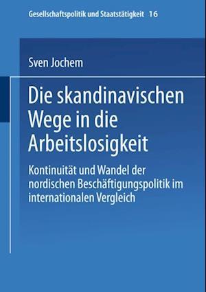 Die skandinavischen Wege in die Arbeitslosigkeit af Sven Jochem