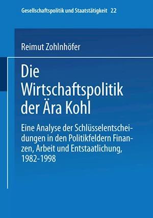 Die Wirtschaftspolitik der Ara Kohl af Reimut Zohlnhofer