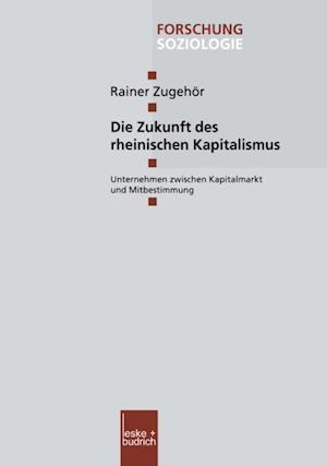 Die Zukunft des rheinischen Kapitalismus af Rainer Zugehor