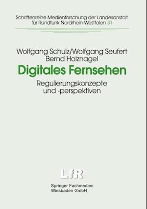 Digitales Fernsehen af Wolfgang Schulz, Wolfgang Seufert