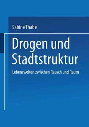 Drogen und Stadtstruktur af Sabine Thabe