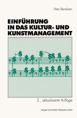 Einfuhrung in das Kultur- und Kunstmanagement af Peter Bendixen