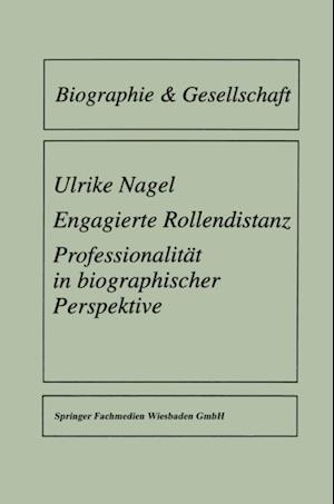 Engagierte Rollendistanz af Ulrike Nagel