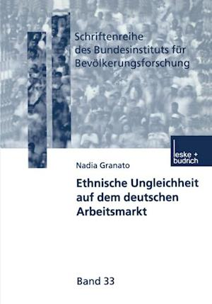Ethnische Ungleichheit auf dem deutschen Arbeitsmarkt af Nadia Granato