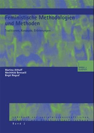Feministische Methodologien und Methoden af Birgit Riegraf, Martina Althoff, Mechthild Bereswill
