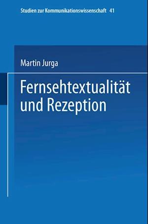 Fernsehtextualitat und Rezeption af Martin Jurga