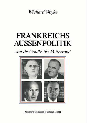 Frankreichs Auenpolitik von de Gaulle bis Mitterrand af Wichard Woyke