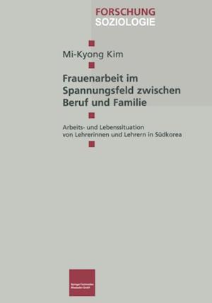 Frauenarbeit im Spannungsfeld zwischen Beruf und Familie af Mi-Kyong Kim