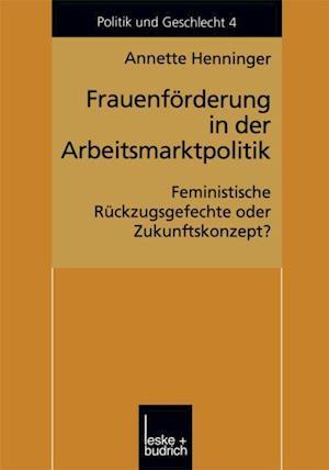 Frauenforderung in der Arbeitsmarktpolitik af Annette Henninger