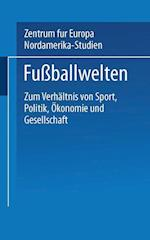 Fußballwelten af Undine Ruge, Zentrum Fur Europa- Und Nordamerika-Stud, Peter Losche
