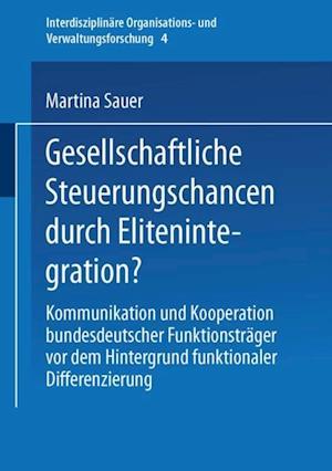 Gesellschaftliche Steuerungschancen durch Elitenintegration? af Martina Sauer