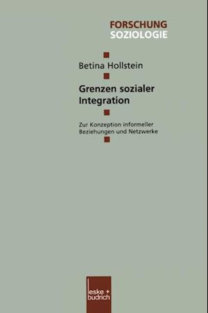 Grenzen sozialer Integration af Betina Hollstein