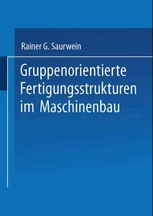 Gruppenorientierte Fertigungsstrukturen im Maschinenbau af Rainer G. Saurwein