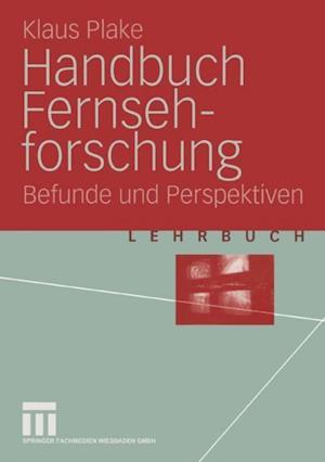 Handbuch Fernsehforschung af Klaus Plake