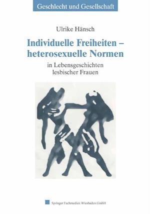 Individuelle Freiheiten - heterosexuelle Normen af Ulrike Hansch