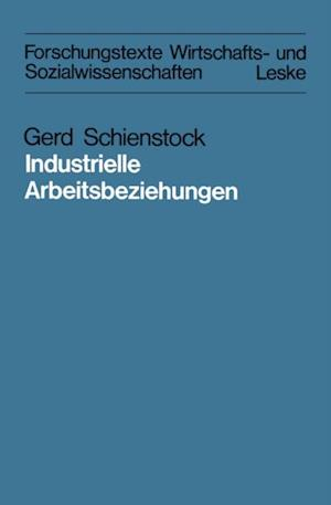 Industrielle Arbeitsbeziehungen af Gerd Schienstock