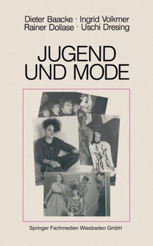 Jugend und Mode af Ingrid Volkmer, Dieter Baacke, Rainer Dollase