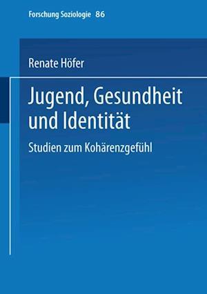Jugend, Gesundheit und Identitat af Renate Hofer