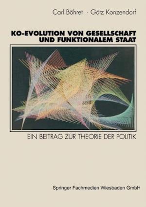 Ko-Evolution von Gesellschaft und funktionalem Staat af Carl Bohret, Gottfried Konzendorf