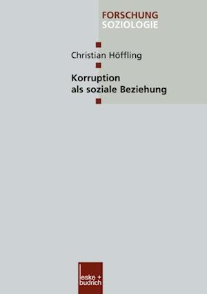 Korruption als soziale Beziehung af Christian Hoffling