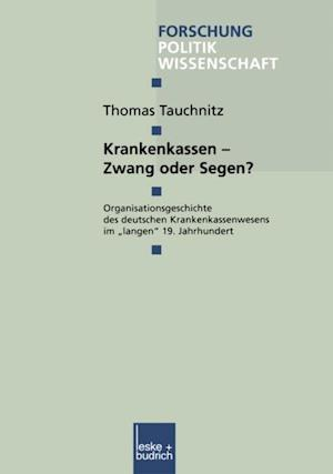 Krankenkassen - Zwang oder Segen? af Thomas Tauchnitz